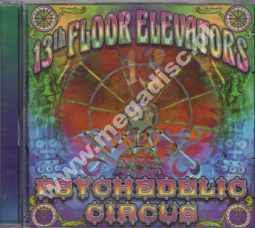 Psychedelic circus live tapes 1966 1967 thirteenth for 13th floor elevators psychedelic circus
