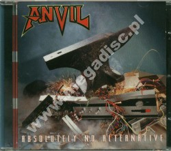 ANVIL - Absolutely No Alternative - GER Edition - POSŁUCHAJ