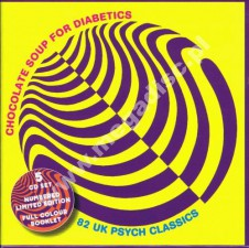 Chocolate Soup For Diabetics (1966-1969) - 82 UK Psych Classics (5CD Box) - UK Past & Present