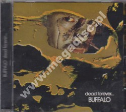 BUFFALO - Dead Forever - UK Remastered - POSŁUCHAJ
