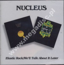 NUCLEUS - Elastic Rock / We'll Talk About It Later (2CD) - UK BGO Edition - POSŁUCHAJ