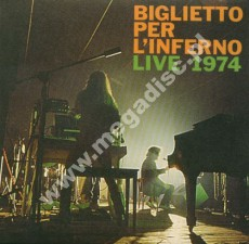 BIGLIETTO PER L'INFERNO - Live 1974 - Italian 2012 1st Press