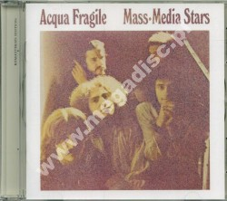 ACQUA FRAGILE - Mass-Media Stars - UK Esoteric Remastered