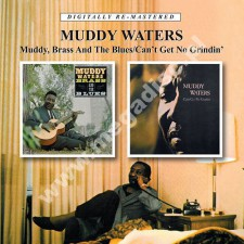 MUDDY WATERS - Muddy, Brass And The Blues/Can't Get No Grindin' - UK BGO Remastered