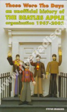 Those Were The Days - An Unofficial Hostory Of The BEATLES APPLE Organization 1967-2002 - UK Edition
