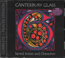 CANTERBURY GLASS - Sacred Scenes & Characters +3 - Full Version - SWE Flawed Gems Expanded & Remastered - POSŁUCHAJ - VERY RARE