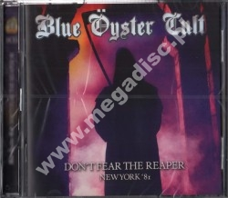 BLUE OYSTER CULT - Don't Fear The Reaper - Live In New York '81 (2CD) - UK Edition - POSŁUCHAJ