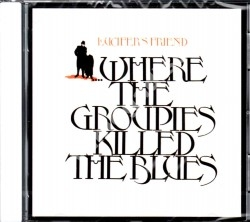 LUCIFER'S FRIEND - Where The Groupies Killed The Blues - GER Repertoire Records - POSŁUCHAJ
