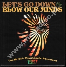 Let's Go Down And Blow Our Minds: The British Psychedelic Sounds of 1967 (3CD) - UK Grapefruit