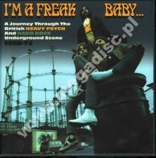 I'M A FREAK BABY: A Journey Through The British Heavy Psych & Hard Rock Underground Scene 1968-72 (3CD Box) - UK Grapefruit