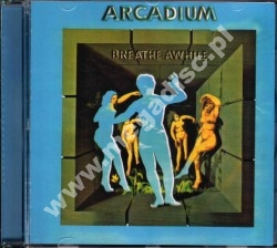 ARCADIUM - Breathe Awhile - UK Kismet - POSŁUCHAJ