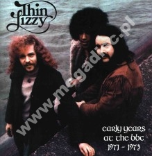 THIN LIZZY - Early Years At The BBC 1971- 1973 - EU Open Mind Limited Press - POSŁUCHAJ