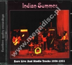 INDIAN SUMMER - Rare Live And Studio Tracks 1970-1971 - FRA On The Air