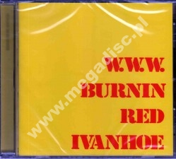 BURNIN RED IVANHOE - W.W.W. - UK Esoteric Remastered - POSŁUCHAJ