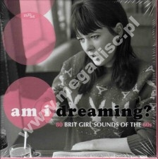 VARIOUS ARTISTS - AM I DREAMING? - 80 BRIT GIRL SOUNDS OF THE 60s (3CD) - UK RPM - POSŁUCHAJ