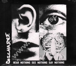 DISCHARGE - Hear Nothing See Nothing Say Nothing +9 - UK Captain Oi! Remastered - POSŁUCHAJ