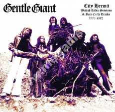 GENTLE GIANT - City Hermit - British Radio Sessions And Rare Early Tracks 1970-1972 - EU Atos Press - POSŁUCHAJ