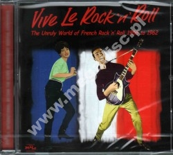 VARIOUS ARTISTS - VIVE LE ROCK 'N' ROLL - Unruly World Of French Rock 'n' Roll 1956 to 1962 - UK RPM