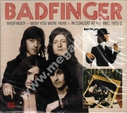 BADFINGER - Badfinger + Wish You Were Here + In Concert At The BBC 1972-73 (2CD)
