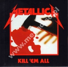 METALLICA - Kill 'Em All - Remastered Card Sleeve
