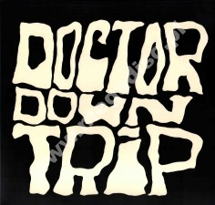 DOCTOR DOWNTRIP - Doctor Down Trip - GER Press - POSŁUCHAJ