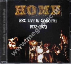 HOME - BBC Live In Concert 1972-1973 - FRA On The Air - POSŁUCHAJ