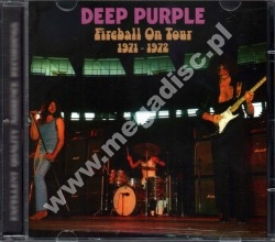 DEEP PURPLE - Fireball On Tour 1971-1972 - SPA Top Gear Limited Press - POSŁUCHAJ