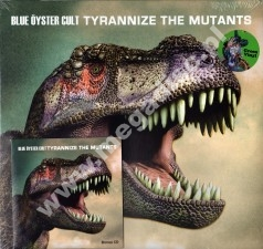 BLUE OYSTER CULT - Tyrannize The Mutants (LP+CD) - GER Press