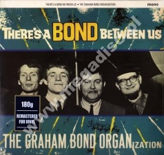 GRAHAM BOND ORGANIZATION - There's A Bond Between Us - EU Repertoire 180g Remastered Press - POSŁUCHAJ