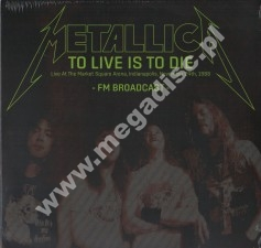 METALLICA - To Live Is To Die: Live at the Market Square Arena, Indianapolis, November 24th, 1988 (2LP) - EU Limited Press - POSŁUCHAJ