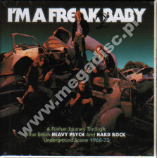 VARIOUS ARTISTS - I'm A Freak Baby 2 - A Further Journey Through The British Heavy Psych And Hard Rock Underground Scene 1968-73 (3CD) - UK Grapefruit