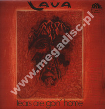 LAVA - Tears Are Goin' Home - EU Press - POSŁUCHAJ