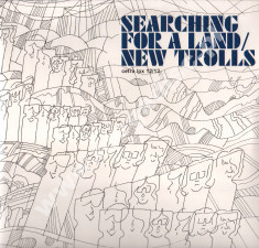 NEW TROLLS - Searching For A Land (2LP) - ITA Press - POSŁUCHAJ