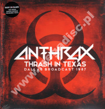 ANTHRAX - Thrash In Texas - Dallas Broadcast 1987 (2LP) - UK Back On Black Limited 180g Press