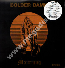 BOLDER DAMN - Mourning - SPA Press - POSŁUCHAJ