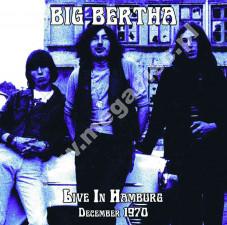 BIG BERTHA - Live In Hamburg December 1970 - EU On The Air Limited Press - POSŁUCHAJ - VERY RARE