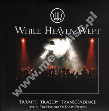 WHILE HEAVEN WEPT - Triumph : Tragedy : Transcendence (Live At The Hammer Of Doom Festival) (2LP) - GER 1st Press - POSŁUCHAJ