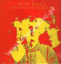 SUN DIAL - Exploding In Your Mind - Singiel 12 - UK 1st Press - POSŁUCHAJ