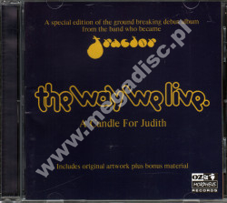 WAY WE LIVE - A Candle For Judith +11 - UK Expanded - POSŁUCHAJ