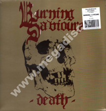 BURNING SAVIOURS - Death - EU Limited Press - POSŁUCHAJ