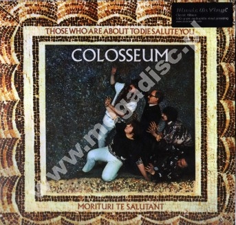 COLOSSEUM - Those Who Are About To Die Salute You - Music On Vinyl 180g Press - POSŁUCHAJ