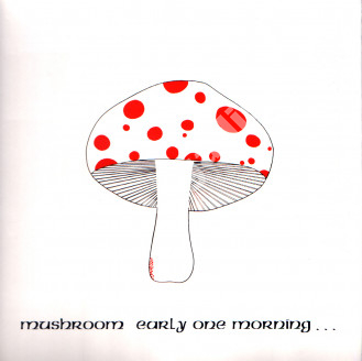 MUSHROOM - Early One Morning - EU Press - POSŁUCHAJ