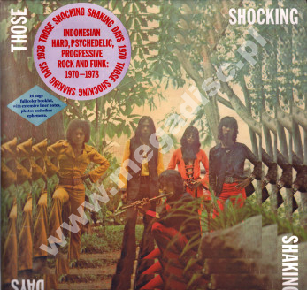 VARIOUS ARTISTS - Those Shocking Shaking Days (Indonesian Hard, Psychedelic, Progressive Rock And Funk: 1970 - 1978) (3LP) - US 1st Press - POSŁUCHAJ