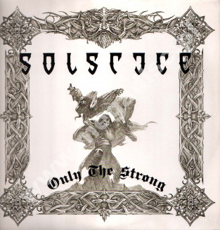 SOLSTICE - Only The Strong (2LP) - GER 1st Limited Press