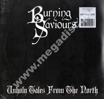 BURNING SAVIOURS - Unholy Tales From The North - EU Press - POSŁUCHAJ