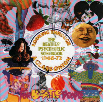VARIOUS ARTISTS - Looking Through A Glass Onion - Beatles' Psychedelic Songbook 1966-72 (3CD) - UK Grapefruit Edition - POSŁUCHAJ