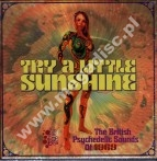 TRY A LITTLE SUNSHINE - British Psychedelic Sounds Of 1969 (3CD) - UK Grapefruit